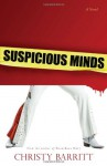Suspicious Minds: A Novel - Christy Barritt