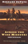 Across the Wide Missouri - Bernard DeVoto