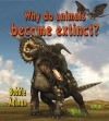Why Do Animals Become Extinct? - Bobbie Kalman