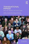 Transnational Families: Ethnicities, Identities and Social Capital - Harry Goulbourne, Tracey Reynolds, John Solomos, Elisabetta Zontini
