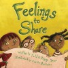 Feelings to Share Board Book (You Are Important Series) - Todd Snow, Peggy Snow