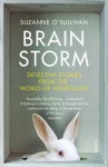 Brainstorm: Detective Stories From the World of Neurology - Suzanne O'Sullivan