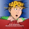 Kapow, Chomp and Other Sounds I Can Make - M. Sterling Jones, Zivanovich III, Stan
