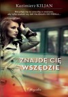 Znajdę cię wszędzie - Kazimierz Kiljan