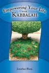 Empowering Your Life with Kabbalah - Jonathan Sharp