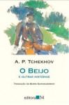 O Beijo e Outras Histórias - Anton Chekhov, Boris Schneiderman