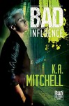 Bad Influence (Bad in Baltimore #4) - K.A. Mitchell
