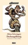 Dschungelkönig - Alfons Schweiggert