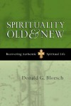 Spirituality Old & New: Recovering Authentic Spiritual Life - Donald G. Bloesch