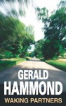 Waking Partners - Gerald Hammond