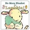 No More Blanket for Lambkin! - Bernette G. Ford, Sam Williams