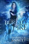 Burned by Fire - Danielle Annett