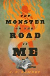The Monster on the Road Is Me - JP Romney