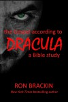 The Gospel According to Dracula - Ron Brackin