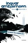 Hevnen fra himmelen (Pelle og Proffen, #8) - Ingvar Ambjørnsen