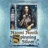 Spinning Silver - Naomi Novik, Lisa Flanagan