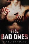 The Bad Ones - Stylo Fantome