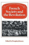French Society and the Revolution - Douglas Johnson