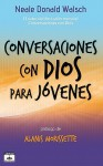 Conversaciones Con Dios Para Jovenes = Conversations with God for Teens - Neale Donald Walsch