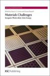 Materials Challenges - Stuart J. C. Irvine, Darren Bagnall, Laurie Peter, Heinz Frei, Ferdi Schuth, Tim S. Zhao, Vincent Barrioz, Harry Reehal, Tim Coutts, Ken Durose