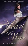 Heart of War (Lady & Knight Chronicles Book 1) - C.L. Foster, E.R. Rada, Karla Bostic, Starla Huchton