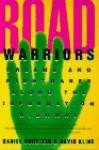 Road Warriors: Dreams and Nightmares Along the Information Highway - Daniel Burstein, David Kline