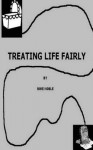 Treating Life Fairly - Mike Noble