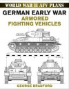 German Early War Armored Fighting Vehicles - George R. Bradford