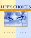 Life's Choices: Problems and Solutions - Richard S. Sharf