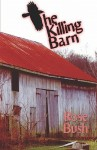 The Killing Barn - Rose Bush