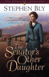 The Senator's Other Daughter - Stephen Bly