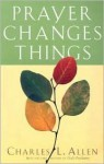 Prayer Changes Things - Charles L. Allen