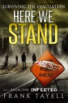 Here We Stand 1: Infected: Surviving The Evacuation - Frank Tayell