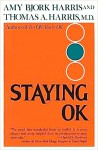 Staying OK - Amy Bjork Harris, Thomas A. Harris