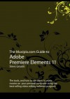 The Muvipix.com Guide to Adobe Premiere Elements 11 - Steve Grisetti
