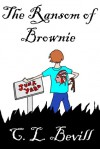 The Ransom of Brownie - C.L. Bevill