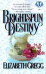 Brightspun Destiny - Elizabeth Gregg