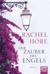 Der Zauber Des Engels - Rachel Hore, Barbara Ritterbach