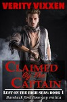 Claimed By The Captain: gay historical first time bareback erotic romance (Lust On The High Seas Book 1) - Verity Vixxen