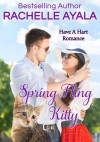 Spring Fling Kitty (Have A Hart, #3) - Rachelle Ayala