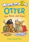 Otter: The Best Job Ever! (My First I Can Read) - Sam Garton, Sam Garton