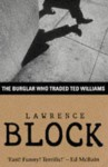 The Burglar Who Traded Ted Williams (Bernie Rhodenbarr Mystery) - Lawrence Block