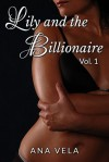 Lily and the Billionaire: Vol. 1 - Ana Vela