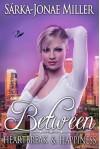 Between Heartbreak and Happiness (The Between Boyfriends Series Book 3) - Sárka-Jonae Miller