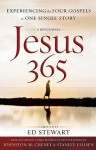 Jesus 365: Experiencing the Four Gospels as One Single Story - Ed Stewart, Earl D. Radmacher, Ruth Radmacher