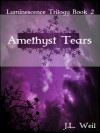Amethyst Tears - J.L. Weil