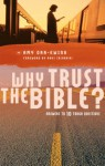 Why Trust The Bible?: Answers To 10 Relevant Questions - Amy Orr-Ewing