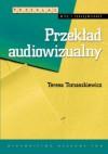 Przekład audiowizualny - Teresa Tomaszkiewicz
