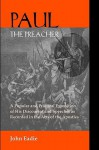 Paul The Preacher: Discourses And Speeches In Acts - John Eadie