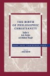 The Birth of Philosophic Christianity - Ernest L. Fortin